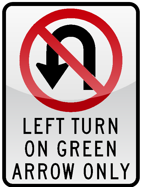 LEFT TURN ON GREEN ARROW ONLY Sign
